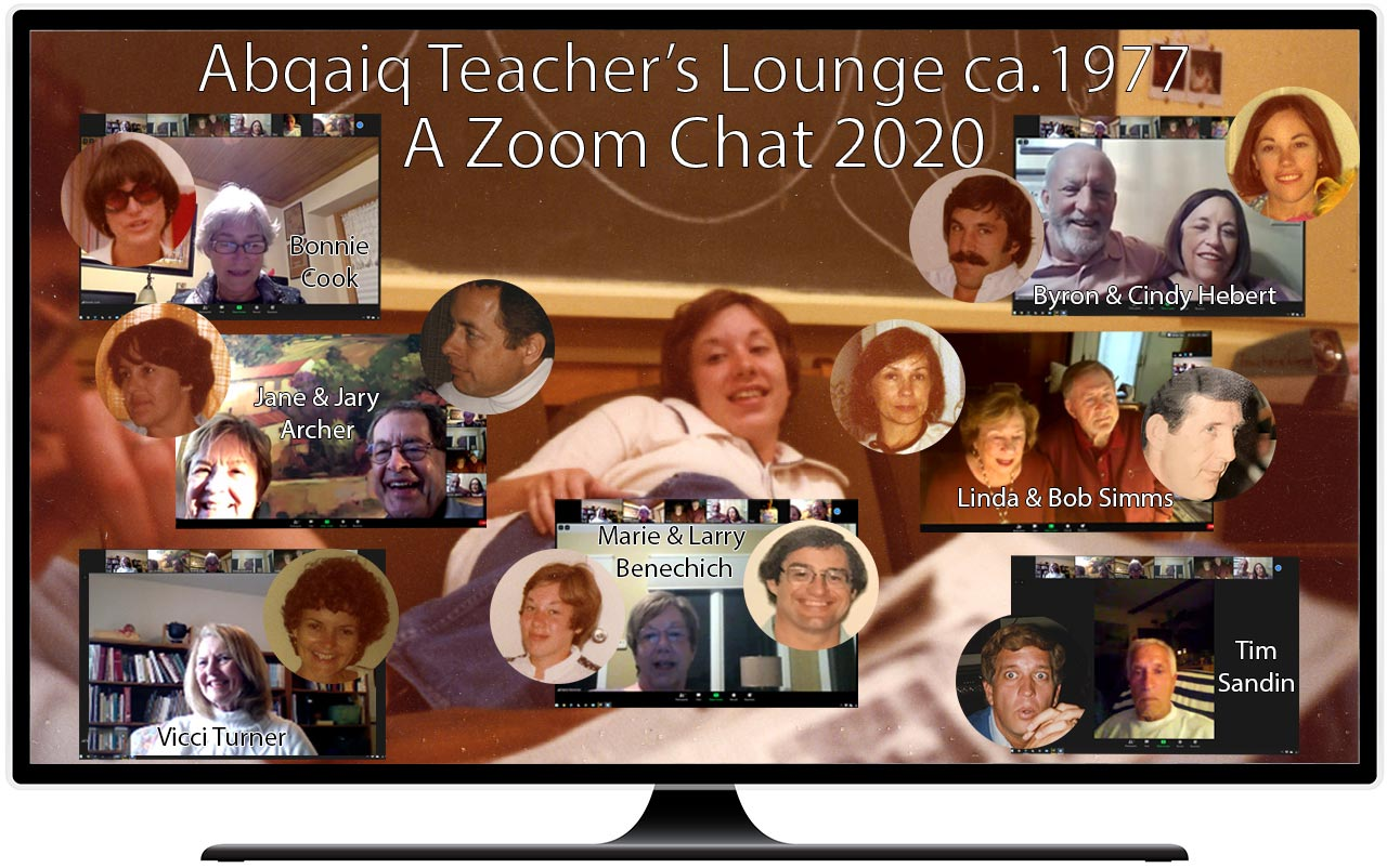 Fast Forward - 1977 Abqaiq Teacher's Lounge to a 2020 ZOOM Chat
