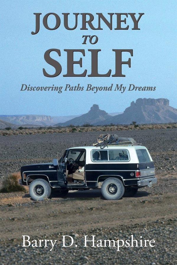 Read Barry Hampshire's Memoir: Journey To Self – Discovering Paths Beyond My Dreams