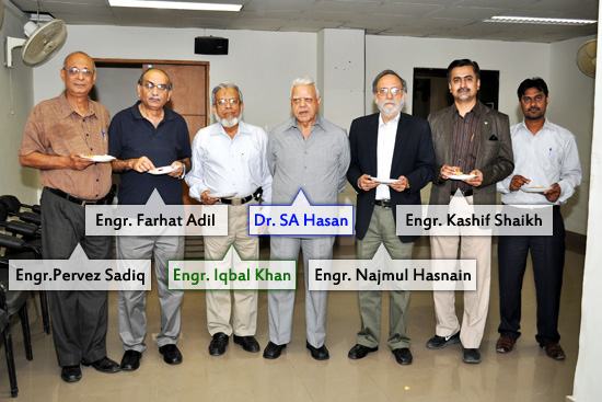 Engr.Pervez Sadiq-Engr. Farhat Adil-Engr. Iqbal Khan-Dr. SA Hasan-Engr. Najmul Hasnain-Engr. Kashif Shaikh