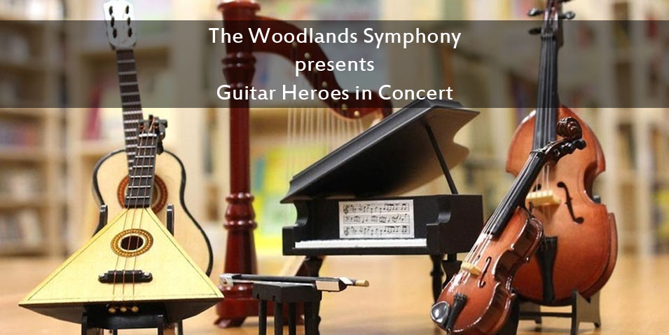 The Woodlands Symphony presents Guitar Heroes in Concert
