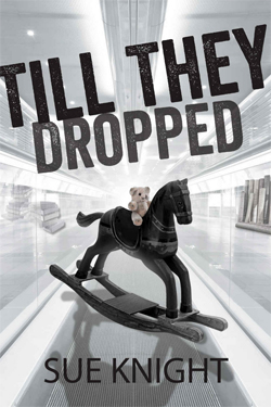 Sue Knight Books | Till They Dropped