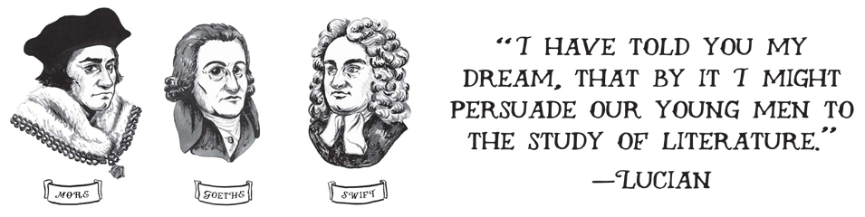 'I have told you my dream, that by it I might persuade our young men to the study of literature.' - Lucian
