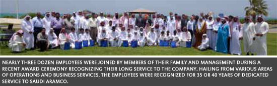Nearly three dozen employees were joined by members of their family and management during a recent award ceremony recognizing their long service to the company. Hailing from various areas of Operations and Business Services, the employees were recognized for 35 or 40 years of dedicated service to Saudi Aramco.